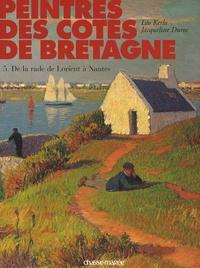 Léo Kerlo et Jacqueline Duroc - Peintres des côtes de Bretagne - Tome 5, De la rade de Lorient à Nantes.