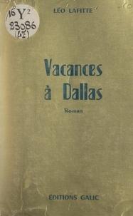 Léo Lafitte - Vacances à Dallas.