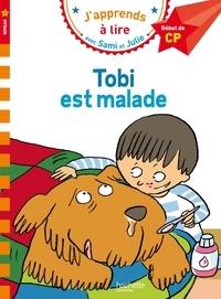 Léo Lamarche - J'apprends à lire avec Sami et Julie  : Tobi est malade - Début de CP, niveau 1.