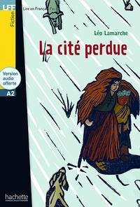 Léo Lamarche - La cité perdue. 1 CD audio
