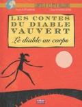 Léo Lamarche - Les contes du diable Vauvert - Le diable au corps.