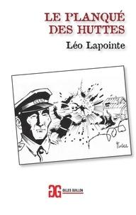 Léo Lapointe - Le planqué des huttes.
