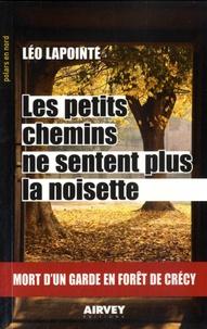 Léo Lapointe - Les petits chemins ne sentent plus la noisette.