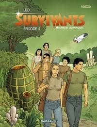 Léo - Les survivants Tome 5 : Anomalies quantiques.