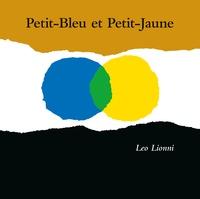 Leo Lionni - Petit-bleu et Petit-jaune - Une histoire pour Pippo, Ann et tous les enfants.