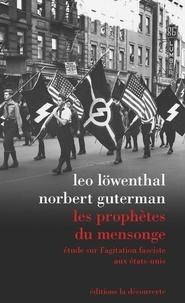 Leo Löwenthal et Norbert Guterman - Les prophètes du mensonge - Etude sur l'agitation fasciste aux Etats-Unis.