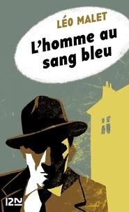Léo Malet - L'homme au sang bleu.