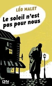 Léo Malet et Philippe Bonifay - La trilogie noire Tome 2 : Le soleil n'est pas pour nous.