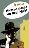 Léo Malet - Micmac moche au boul'mich'.