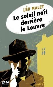 Léo Malet et Emmanuel Moynot - Nestor Burma  : Le soleil naît derrière le Louvre.