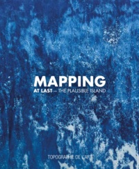 Léo Marin - Mapping at Last - The Plausible Island.