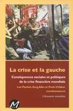 Leo Panitch et Gregory Albo - La crise et la gauche - Conséquences sociales et politiques de la crise financière mondiale. L'annuaire socialiste.