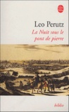 Leo Perutz - La Nuit sous le pont de pierre.