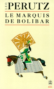 Leo Perutz - Le marquis de Bolibar.