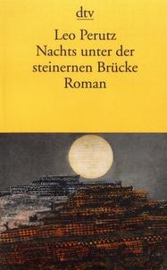 Leo Perutz - Nachts unter der steinernen Brücke.