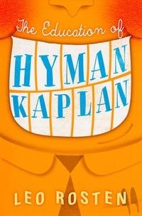 Leo Rosten - The Education of Hyman Kaplan.