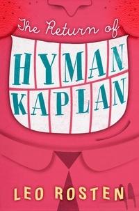 Leo Rosten - The Return of Hyman Kaplan.
