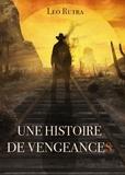 Leo Rutra - Une Histoire de vengeances.
