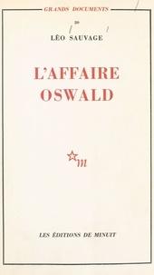 Leo Sauvage - L'affaire Oswald : réponse au rapport Warren.