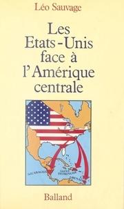 Leo Sauvage - Les États-Unis face à l'Amérique centrale.