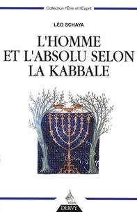 Leo Schaya - L'homme et l'absolu selon la Kabbale.