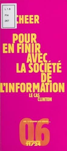 Pour en finir avec la société de l'information. Le cas Clinton