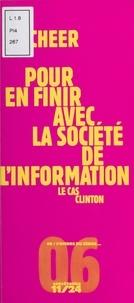 Léo Scheer - Pour en finir avec la société de l'information - Le cas Clinton.