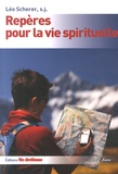 Léo Scherer - Repères pour la vie spirituelle.
