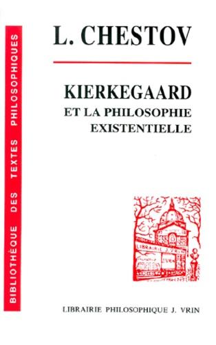 Leo Schestow - KIERKEGAARD ET LA PHILOSOPHIE EXISTENTIELLE.
