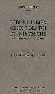 Leo Schestow - L'idée de bien chez Tolstoï et Nietzsche - (Philosophie et prédication).