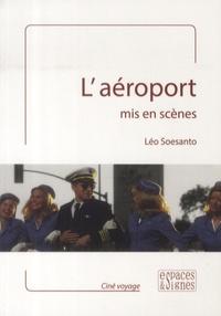 Léo Soesanto - L'aéroport - Mis en scènes.
