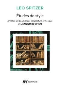 Leo Spitzer - Etudes de style - Précédé de Léo Spitzer et la lecture stylistique.