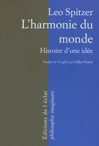 Leo Spitzer - L'harmonie du monde - Histoire d'une idée.