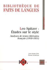 Leo Spitzer - Leo Spitzer : Etudes sur le style - Analyses de textes littéraires français (1918-1931).