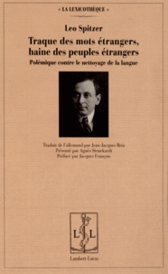 Leo Spitzer - Traque des mots étrangers, haine des peuples étrangers - Polémique contre le nettoyage de la langue.