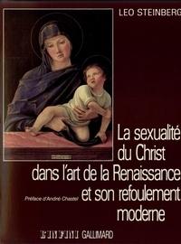 Leo Steinberg - La sexualité du Christ dans l'art de la Renaissance et son refoulement moderne.