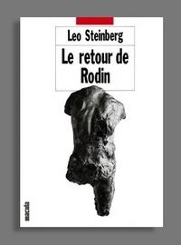 Leo Steinberg - Le retour de Rodin.