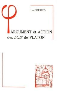 Leo Strauss - Argument et action des Lois de Platon.