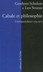 Leo Strauss et Gershom Scholem - Cabale et philosophie - Correspondance 1933-1973.