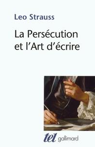Leo Strauss - La persécution et l'art d'écrire.