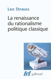 Leo Strauss - La renaissance du rationalisme politique classique.