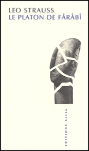 Leo Strauss - Le Platon de Fârâbî.