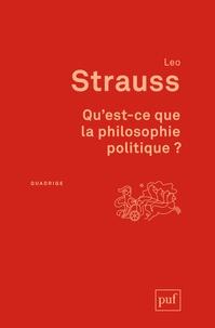 Leo Strauss - Qu'est-ce que la philosophie politique ?.