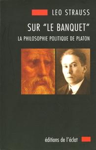 Sur Le Banquet de Platon - La philosophie politique de Platon.pdf