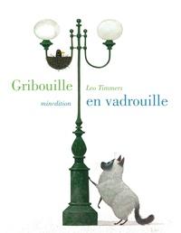 Léo Timmers - Gribouille en vadrouille.