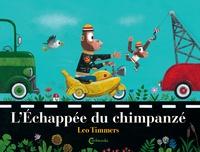 Léo Timmers - L'échappée du chimpanzé.