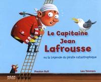 Léo Timmers et Preston Rutt - Le capitaine Jean Lafrousse - Ou la légende du pirate catastrophique.