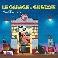 Léo Timmers - Le garage de Gustave.