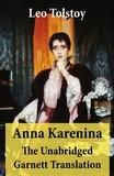 Leo Tolstoy et Constance Garnett - Anna Karenina - The Unabridged Garnett Translation.