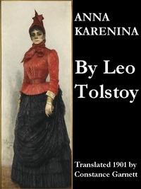 Leo Tolstoy et Constance Garnett - Anna Karenina - Translated 1901 by Constance Garnett.